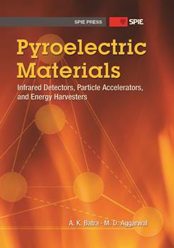 Pyroelectric Materials: Infrared Detectors, Particle Accelerators, and Energy Harvesters