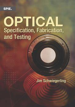 Optical Specification, Fabrication, and Testing