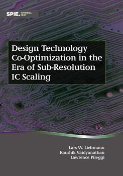 Design Technology Co-Optimization in the Era of Sub-Resolution IC Scaling