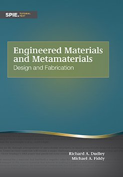 Engineered Materials and Metamaterials: Design and Fabrication